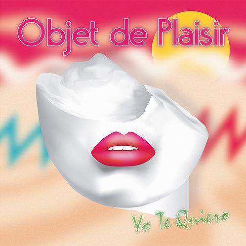 Objet De Plaisir – Yo Te Quiero (Yellow)