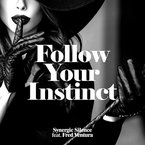 Synergic Silence feat. Fred Ventura - Follow Your Instinct