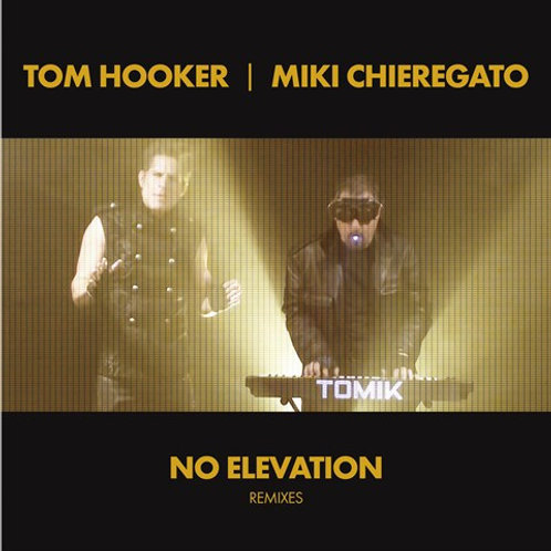 Tom Hooker & Miki Chieregato - No Elevation