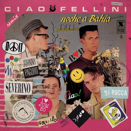"Ciao Fellini – Noche A Bahia Remix 12"" vinyl"