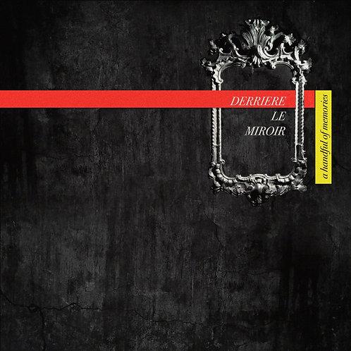 Derriere Le Miroir – A Handful Of Memories LP