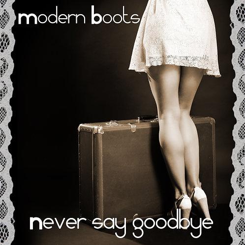 "Modern Boots - Never Say Goodbye 12"" Yellow vinyl"