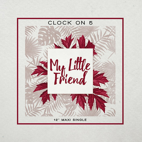 """Clock On 5 - My Little Friend - 12"""" Bone white vinyl. Limited to 100 copies only"""