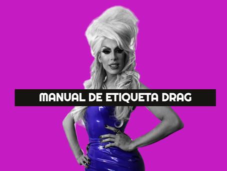 Manual de etiqueta drag: Lo que debes y no debes hacer