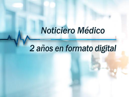 NOTICIERO MEDICO, 2 AÑOS EN FORMATO DIGITAL