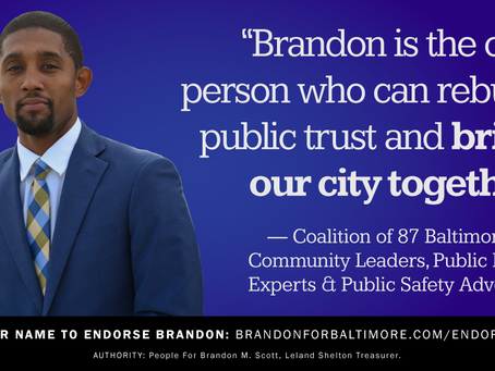 May 6: Brandon Scott for Mayor Endorsed by Coalition of Eighty-Seven Baltimore Community Leaders