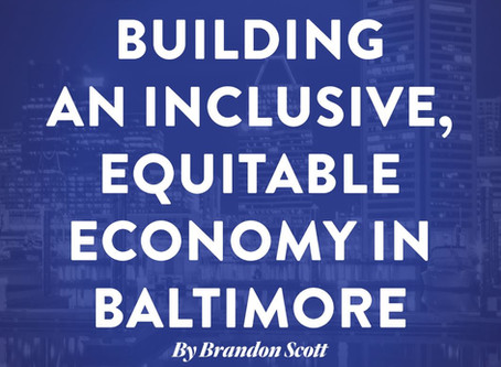 May 21: Brandon Scott for Mayor Releases Comprehensive Economic Plan for Baltimore