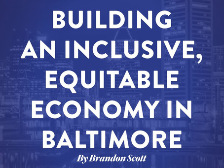 May 21: Brandon Scott for Mayor Releases Comprehensive Economic Plan for Baltimore