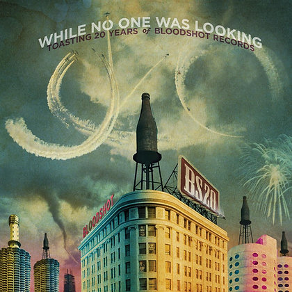 Bloodshot Records-While No One Was Looking