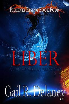 Phoenix Rising Book Four Liber Gail R De