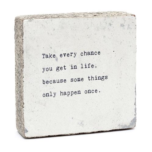 """Take Every Chance..."" Little Gem Art Block"