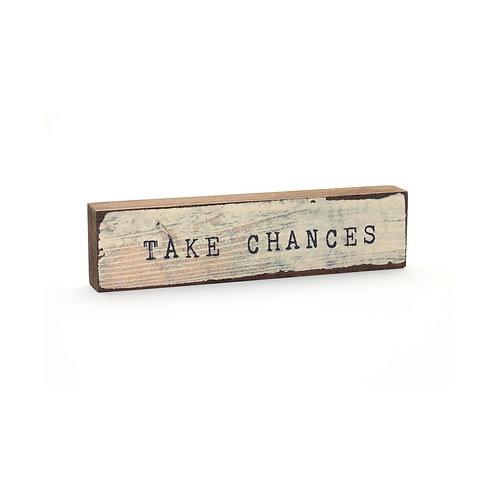 Take Chances Timber Bits