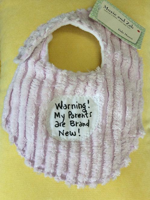 """Warning! My Parents are Brand New"" Bib"