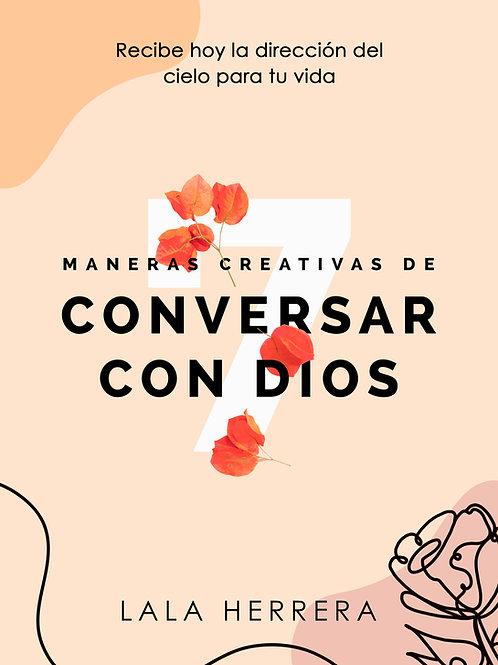 7 MANERAS CREATIVAS DE CONVERSAR CON DIOS  eBook