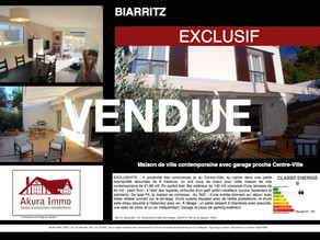 VENDUE / EXCLUSIVITE : Belle Maison de Ville contemporaine à BIARRITZ