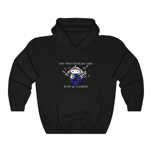 My Two Titles Dad and gamer  Unisex Heavy Blend™ Hooded Sweatshirt