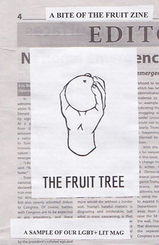 Cover of A BITE OF THE FRUIT ZINE. The back is newspaper, covered with the Fruit Tree logo, a hand holding a round fruit. The text at the bottom reads: a sample of our LGBT+ lit mag.