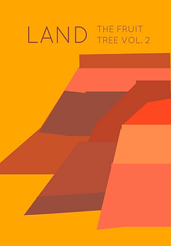 Cover of LAND issue. It is an orange rectangle behind brown and orange cliffs. The text on top reads LAND THE FRUIT TREE VOL. 2.