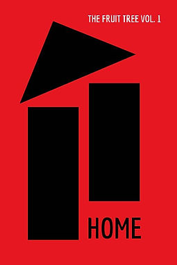 Cover of the HOME issue. The cover is red and has a black house over it. The text on top reads HOME THE FRUIT TREE VOL. 1.