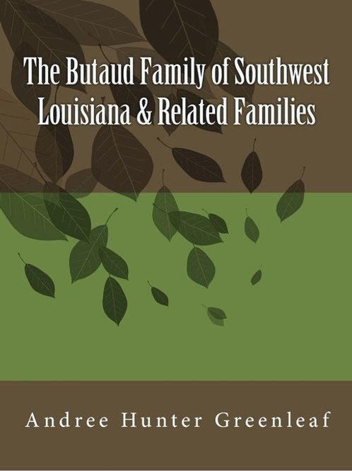 The Butaud Family of Southwest Louisiana & Related Families