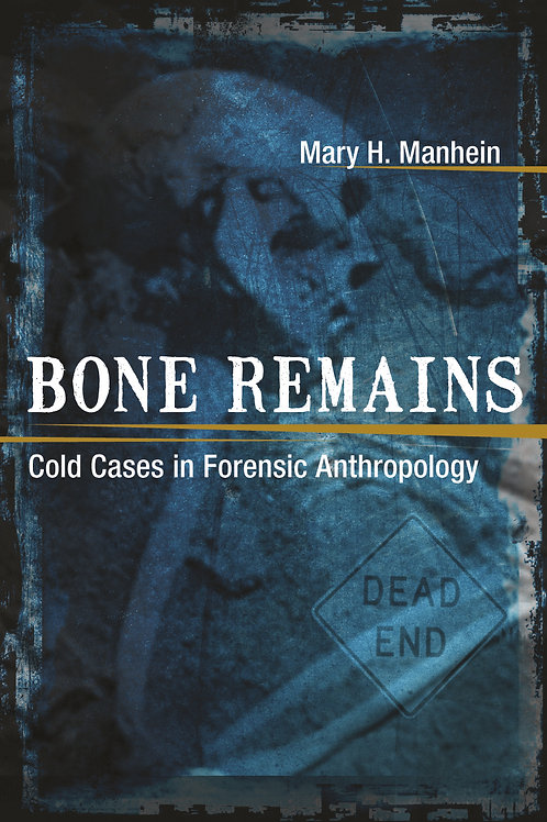 Bones Remains: Cold Cases in Forensic Anthropology