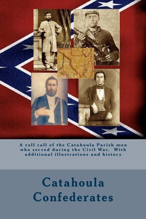 Catahoula Confederates: A roll call of the Catahoula Parish men who served
