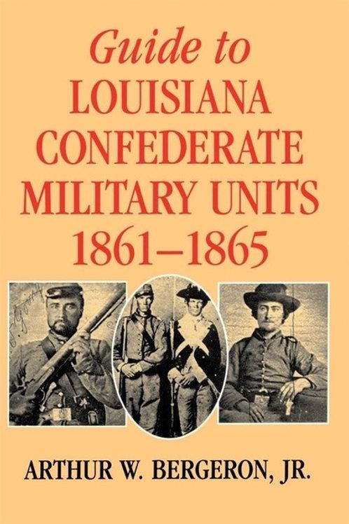 Guide to Louisiana Confederate Military Units 1861-1865