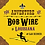 Thumbnail: The Adventure of Bob Wire in Louisiana