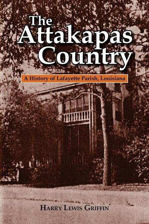 The Attakapas Country: A History of Lafayette Parish, Louisiana