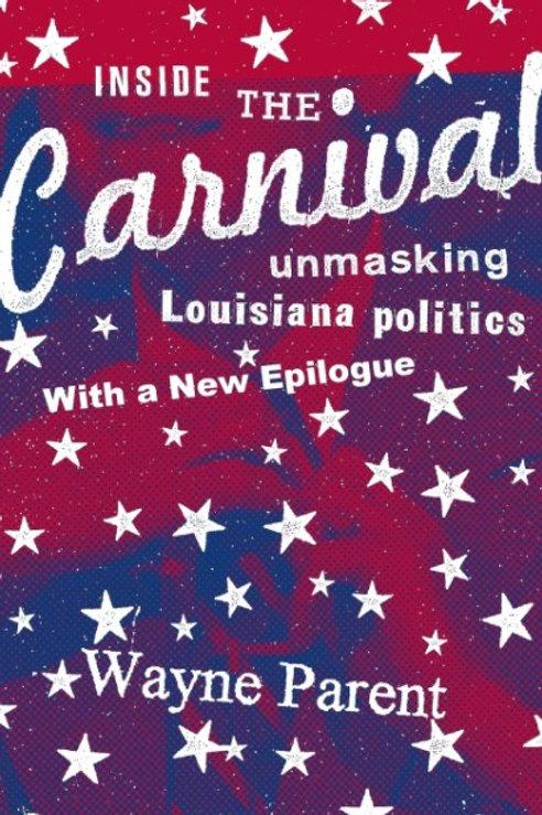 Inside the Carnival: Unmasking Louisiana Politics