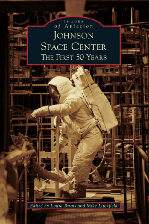 Johnson Space Center: The First 50 Years