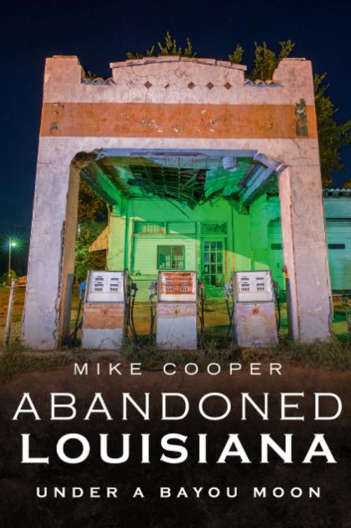 Abandoned Louisiana: Under a Bayou Moon
