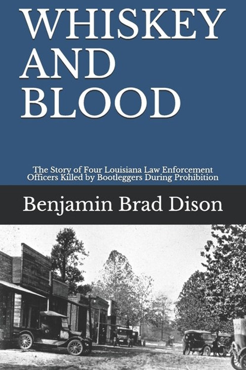 Whiskey and Blood: The Story of Four Louisiana Law Enforcement Officers Killed..