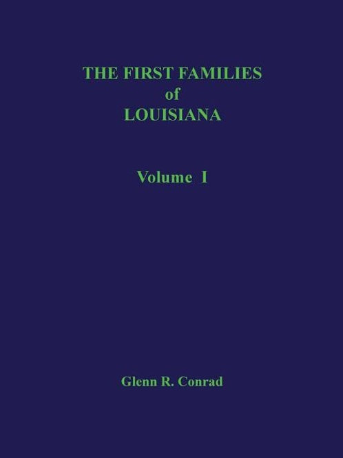 The First Families of Louisiana Volume I