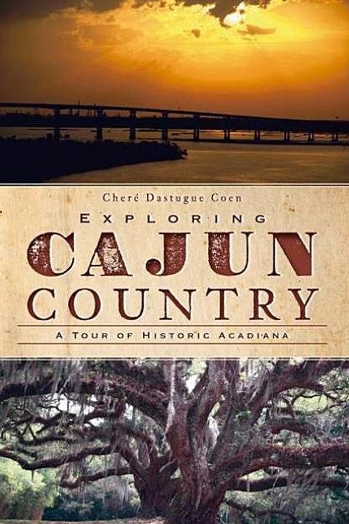 Exploring Cajun Country: A Tour of Historic Acadiana