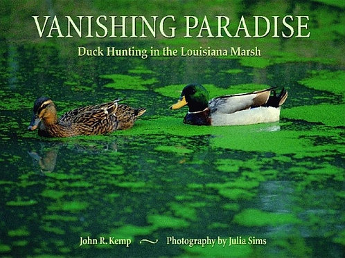 Vanishing Paradise: Duck Hunting in the Louisiana Marsh