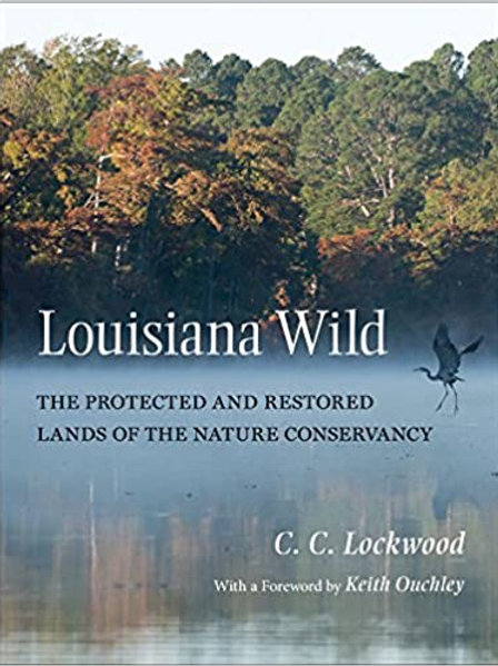 Louisiana Wild - The Protected and Restored Lands of The Nature Conservancy