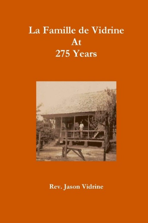La Famille de Vidrine At 275 Years