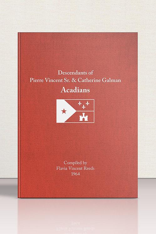 Descendants of Pierre Vincent Sr. & Catherine Galman - Acadians