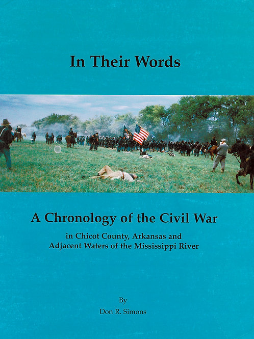 In Their Words: A Chronology of the Civil War in Chicot County Arkansas