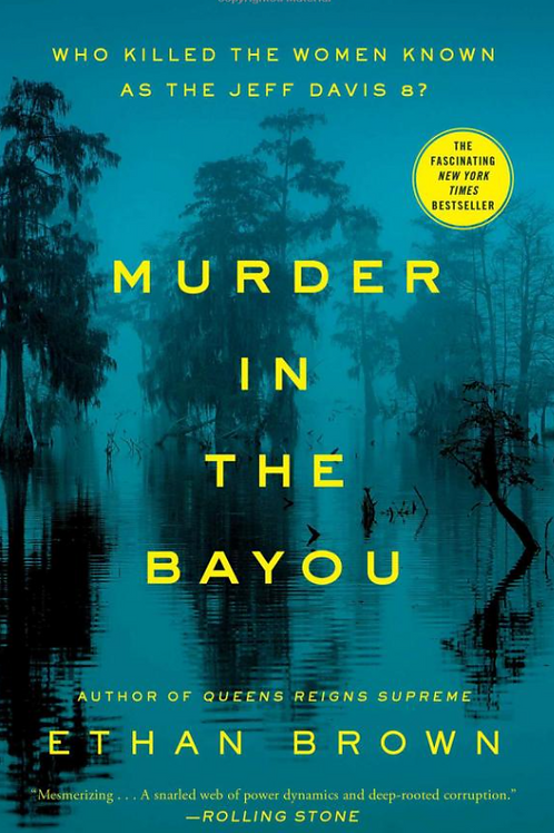 Murder in the Bayou: Who Killed the Women Known as the  Jeff Davis 8