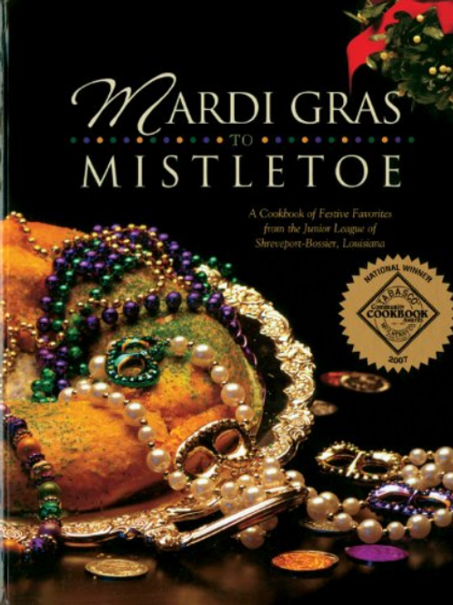 Mardi Gras to Mistletoe: A Cookbook of Festive Favorites from the Junior League