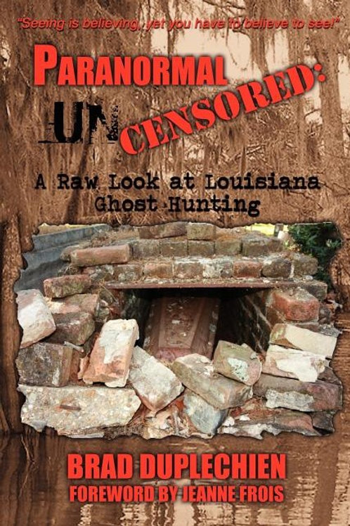 Paranormal Uncensored: A Raw Look at Louisiana Ghost Hunting