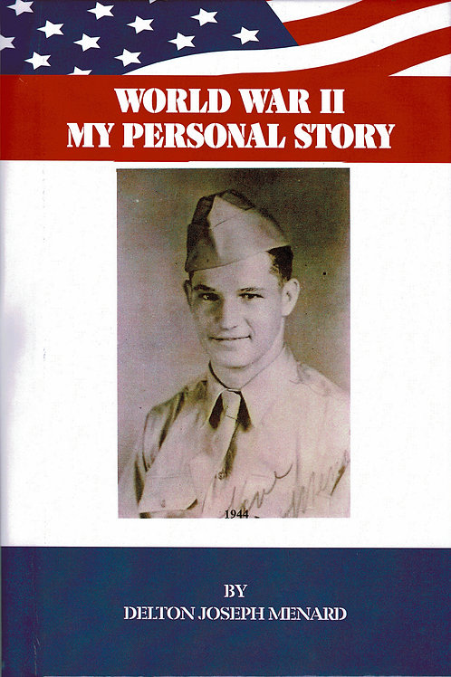 World War II - My Personal Story