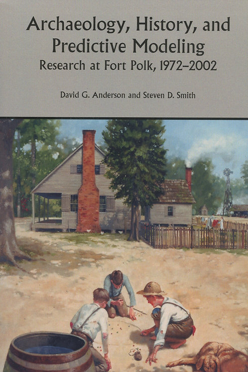 Archaeology, History, and Predictive Modeling: Research at Fort Polk, 1972-2002