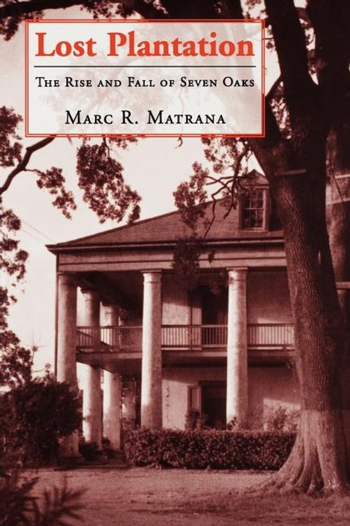 Lost Plantation: The Rise and Fall of Seven Oaks