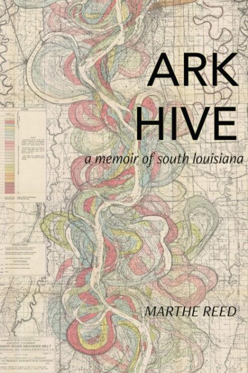 Ark Hive: A Memoir of South Louisiana
