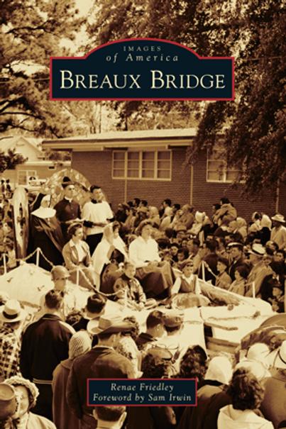 Breaux Bridge - Images of America