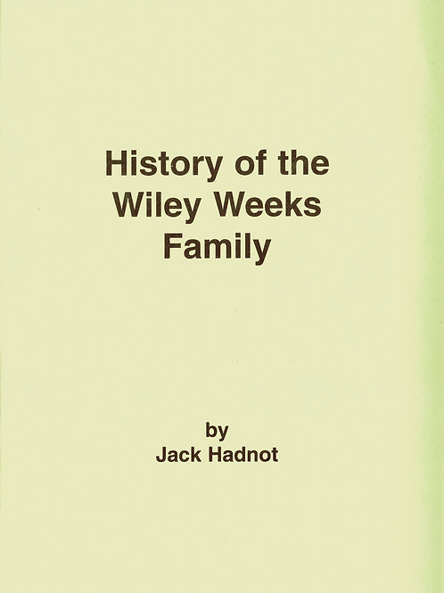 History of the Wiley Weeks Family
