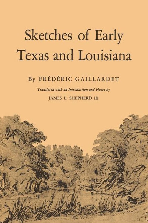 Sketches of Early Texas and Louisiana